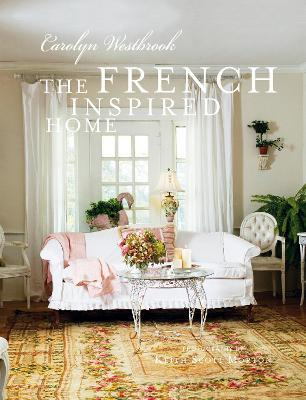 the french inspired home carolyn westbrook 9781907030697