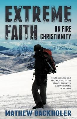 Extreme Faith, on Fire Christianity