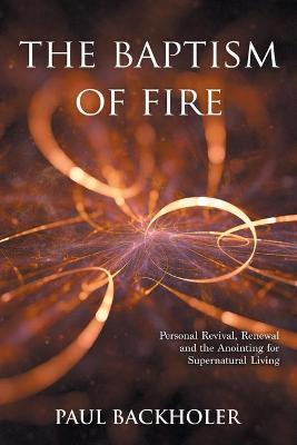 The Baptism of Fire, Personal Revival: