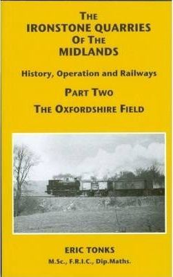 The Ironstone Quarries of the Midlands: Oxfordshire Field Pt. 2