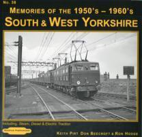 South & West Yorkshire Memories of the 1950's-1960's: 38: Including Steam, Diesel & Electric Traction