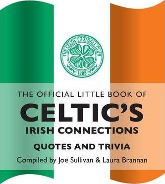 The Official Little Book of Celtic's Irish Connections