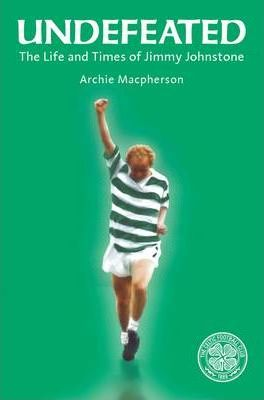 Undefeated: The Life and Times of Jimmy Johnstone