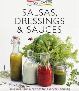 Salsas, Dressings and Sauces
