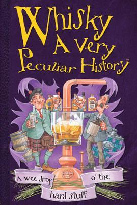 Whisky, A Very Peculiar History Cover Image