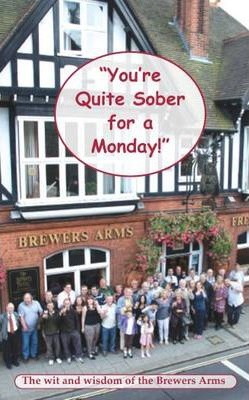"""You're Quite Sober for a Monday!"""