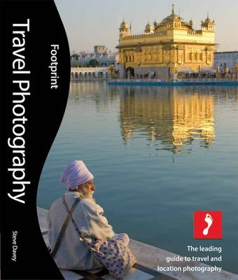 Travel Photography : The leading guide to travel and location photography