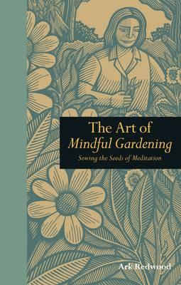 The Art of Mindful Gardening Cover Image