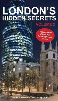 London's Hidden Secrets: Discover More of the City's Amazing Secret Places Volume 2