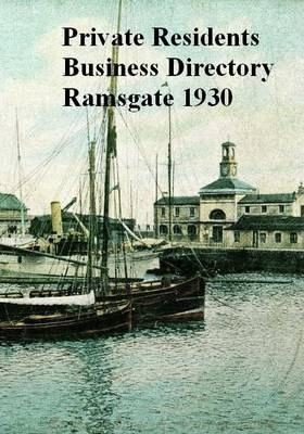 Private Residents Business Directory Ramsgate, 1930
