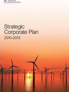 Infrastructure Planning Commission Strategic Corporate Plan 2010 - 2013
