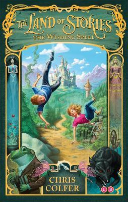 The Land of Stories: The Wishing Spell - Chris Colfer