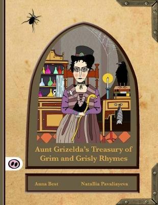 Aunt Grizelda's Treasury of Grim and Grisly Rhyme