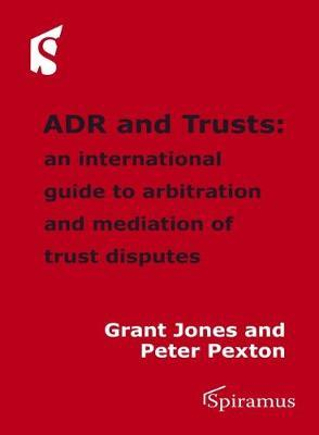 ADR and Trusts: An International Guide to Arbitration and Mediation of Trust Disputes