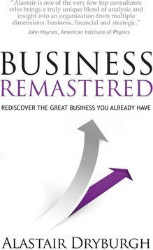 Business Remastered  Discover the great business you already have.