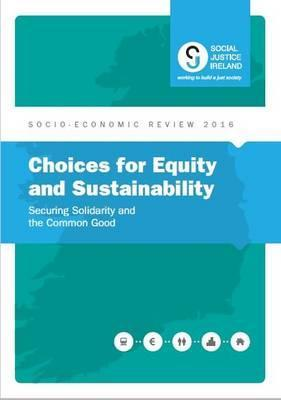 Choices for Equity and Sustainability: Socio-Economic Review 2016