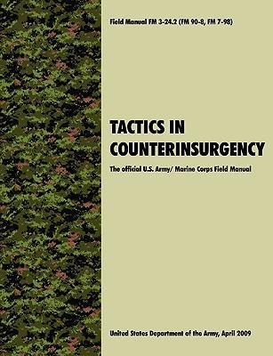 Tactics in Counterinsurgency  The U.S. Army/Marine Corps Field Manual