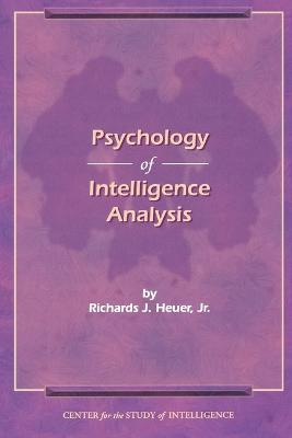 The Psychology of Intelligence Analysis