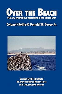 Over the Beach  US Army Amphibious Operations in the Korean War