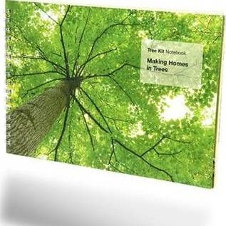 Tree Kit Notebook: Making Homes in Trees