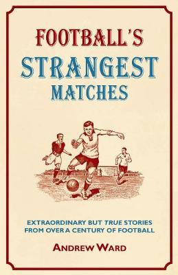 Football's Strangest Matches Cover Image