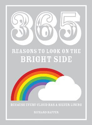 365 Reasons to Look on the Bright Side : Because every cloud has a silver lining