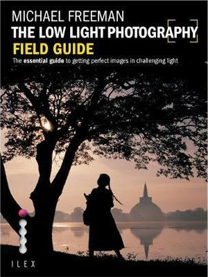 The Low Light Photography Field Guide