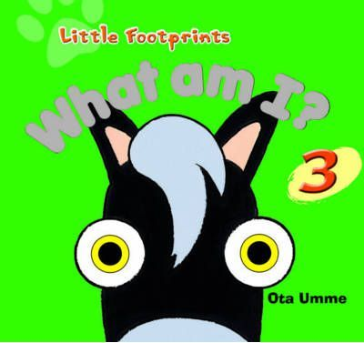 Little Footprint - What am I?: Vol. 3
