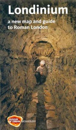 Londinium : A New Map and Guide to Roman London