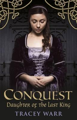 Conquest: Daughter of the Last King Book 1