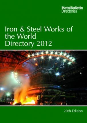 Iron and Steel Works of the World 2012
