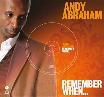Andy Abraham - Remember When...