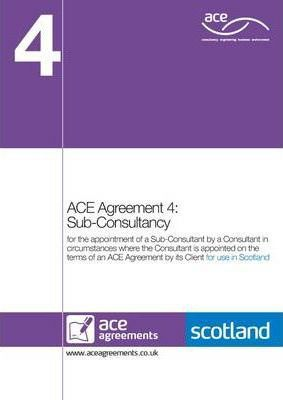 ACE Agreement 4; Sub-consultancy (Scotland)