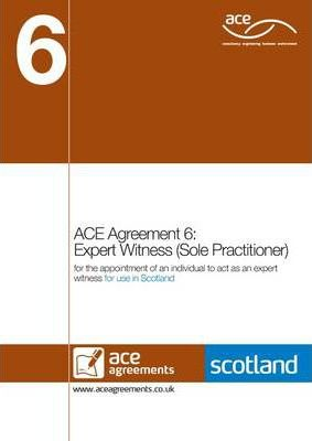 ACE Agreement 6: Expert Witness (sole Practitioner) (Scotland)