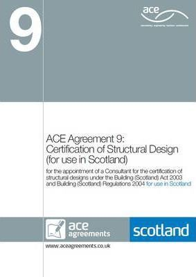 ACE Agreement 9 - Certification of Structural Design (for Use in Scotland) 2011