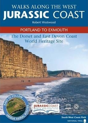 Walks Along the West Jurassic Coast - Portland to Exmouth
