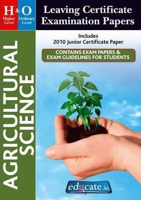 Agricultural Science Higher & Ordinary Level Leaving Certificate Examination Papers