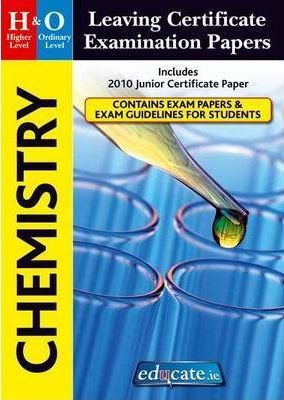 Chemistry Higher & Ordinary Level Leaving Certificate Examination Papers