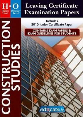 Construction Studies Higher & Ordinary Level Leaving Certificate Examination Papers