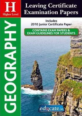 Geography Higher Level Leaving Certificate Examination Papers