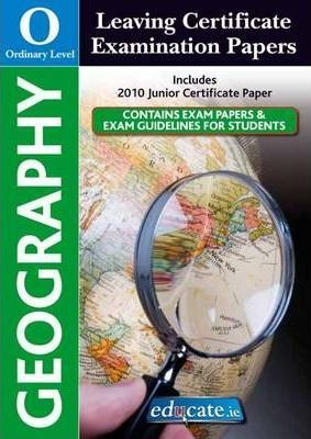 Geography Ordinary Level Leaving Certificate Examination Papers