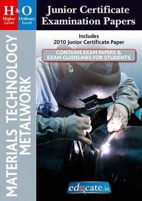 Materials Technology Metalwork Higher & Ordinary Level Junior Certificate Examination Papers