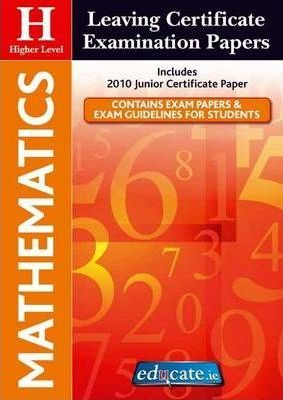 Mathematics Higher Level Leaving Certificate Examination Papers