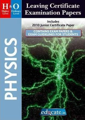 Physics Higher & Ordinary Level Leaving Certificate Examination Papers