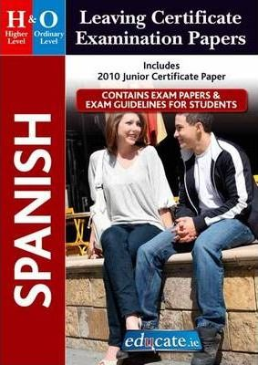 Spanish Higher & Ordinary Level Leaving Certificate Examination Papers