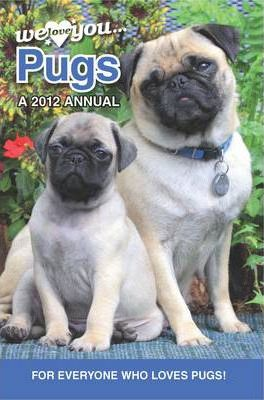 Pug Dogs: We Love You Pugs 2012
