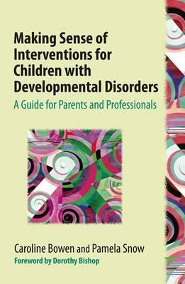 Making Sense of Interventions for Children with Developmental Disorders