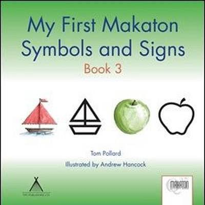 My First Makaton Symbols And Signs Bk 3 Tom Pollard 9781907864032