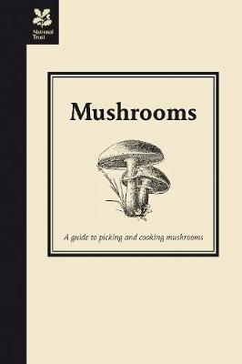 Mushrooms: A Guide to Picking and Cooking Mushrooms