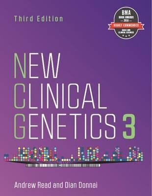 New Clinical Genetics, third edition - Andrew Read, Dian Donnai